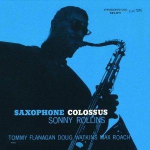 【ソニー・ロリンズ「サキソフォン・コロッサス」】<br />素敵な旋律、即興の妙味、<br />そして絶妙のアンサンブル