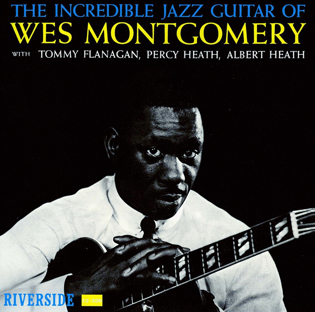 """【ウェス・モンゴメリー「インクレディブル・ジャズ・ギター」】<br />ジャズ界に""""ギター革命""""を起こした2人の主人公"""