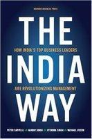 インドの急速な経済成長の秘密を読み解く<br />『インド・ウェイ~インドのトップ企業の経営者は、<br />どのようにして革命を起こしたのか~』